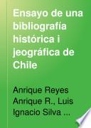 Ensayo de una bibliografía histórica i jeográfica de Chile