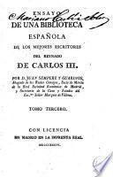 Ensayo de una biblioteca española de los mejores escritores del reynado de Carlos III, 3