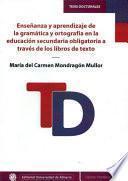Enseñanza y aprendizaje de la gramática y ortografía en la educación secundaria obligatoria a través de los libros de texto