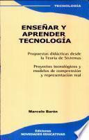Enseñar y aprender tecnología