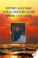 ENTRE ALGUNAS OTRAS HISTORIAS DE AMOR + UN VIAJE