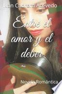 Entre El Amor Y El Deber