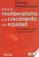 Entre el neoliberalismo y el crecimiento con equidad