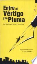 Entre el Vertigo y la Pluma: Una ruta hacia la lectura y la escritura