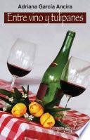 Entre vino y tulipanes