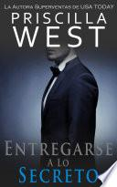 Entregarse a lo Secreto (La Serie Del Entregarse nº 2) (Spanish Edition)