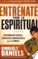 Entrenate Para Lo Espiritual