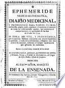 Ephemeride medico-mathematica,diario medicinal, y pronostico para todos climas...