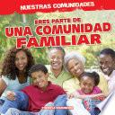 Eres parte de una comunidad familiar (You're Part of a Family Community!)