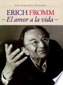 Erich Fromm: el amor a la vida