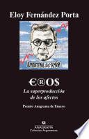 Eros. La superproducción de los afectos