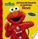 Es Hora de Hacerte Un Examen, Elmo!