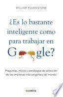 ¿Es lo bastante inteligente para trabajar en Google?