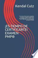 ¡es Tiempo de Certificarte! Examen Pmp(r): Uno de Los Libros Más Completos En Idioma Español, Totalmente Actualizado a la 6ta. Edición de la Guia Pmbo