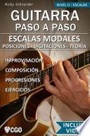 Escalas Modales, Guitarra Paso a Paso - con Videos HD