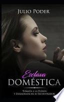 Esclava Doméstica: Tomada a la Fuerza Y Enamorada de Su Secuestrador