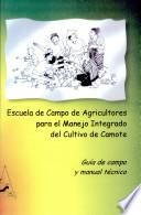 Escuela de campo de agricultores para el manejo integrado del cultivo de camote: Guia de campo y manual tecnico.