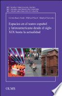 Espacios en el teatro español y latinoamericano desde el siglo XIX hasta la actualidad