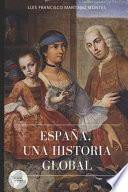 ESPAÑA, UNA HISTORIA GLOBAL
