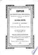 Espejo de disciplina religiosa. Escrito en latin por el Seráfico Doctor San Buena-Ventura. Y vertido al castellano por ... Alejandro Matheos Venrel .. Reimpreso ..