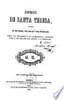 Espíritu de Santa Teresa sacado de sus obras,sus cartas y sus opúsculos,...