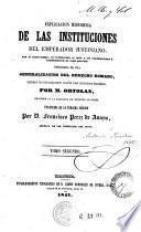 Esplicación histórica de las Instituciones del Emperador Justiniano