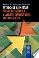 Estado de bienestar, crisis económica y ajuste estructural en Costa Rica