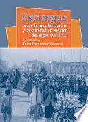Estampas sobre la secularización y la laicidad en México