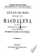Estar de más relación y Magdalena