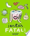 ¡Estás fatal!
