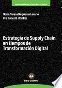 ESTRATEGIA DE SUPPLY CHAIN EN TIEMPOS DE TRANSFORMACIÓN DIGITAL
