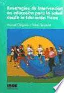 Estrategias de intervención en educación para la salud desde la educación física