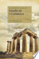Estudio de 1 Corintios II : Lectures on the First Corinthians II(Spanish Edition)