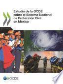 Estudio de la OCDE sobre el Sistema Nacional de Protección Civil en México