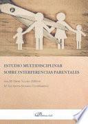Estudio multidisciplinar sobre interferencias parentales.