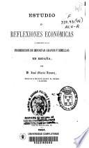 Estudio o Reflexiones económicas a propósito de la prohibición de importar granos y semillas en España