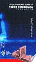 Estudios críticos sobre la novela colombiana, 1990-2004
