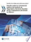 Estudios de la OCDE sobre Gobernanza Pública Estudio sobre la contratación pública del Instituto de Seguridad y Servicios Sociales de los Trabajadores del Estado en México