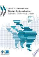 Estudios del Centro de Desarrollo Startup América Latina Promoviendo la innovación en la región