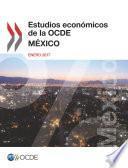 Estudios Económicos de la OCDE: México 2017