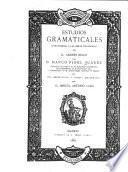 Estudios gramaticales; introducción a las obras filológicas de D. Andrés Bello
