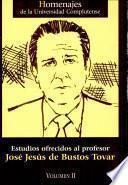 Estudios ofrecidos al profesor José Jesús de Bustos Tovar