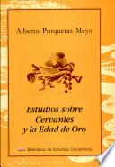 Estudios sobre Cervantes y la Edad de Oro