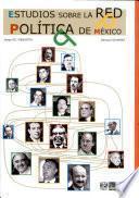Estudios sobre la red política de México