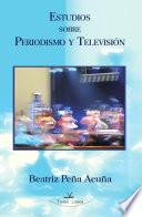 Estudios sobre periodismo y televisión