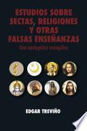 Estudios sobre sectas, religiones y otras falsas enseñanzas: Una apologética evangélica