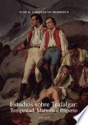 Estudios sobre Trafalgar: Tempestad, Marinos e Imperio