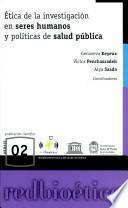 Ética de la investigación en seres humanos y políticas de salud pública