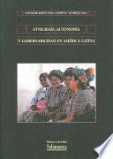 Etnicidad, autonomía y gobernabilidad en América Latina