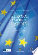 Europa - América Latina. Dos caminos, ¿un destino común?